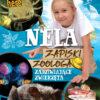 Nela. Zapiski zoologa. Zadziwiające zwierzęta - z podpisem NELI